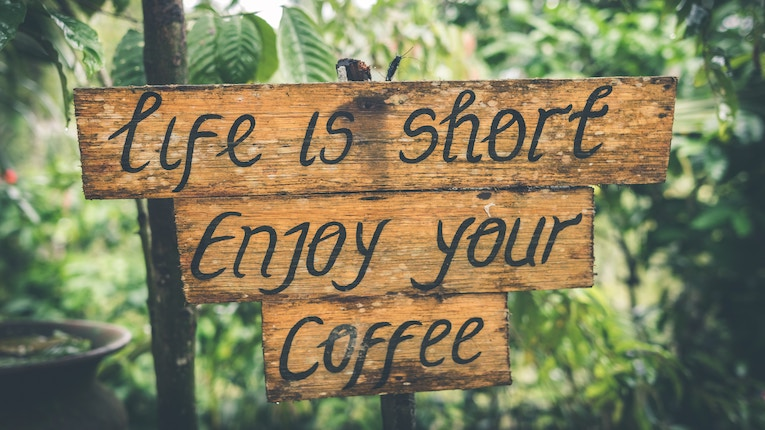 life is short, enjoy your coffee sign